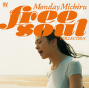 MONDAY満ちる FREE SOUL COLLECTION/Monday満ちる