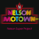 Nelson Motown +/Nelson Super Project
