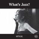 What's Jazz? -Style-/akiko