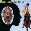 Play It By Ear/Monday満ちる