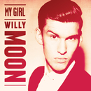 My Girl (Hostage Remix)/Willy Moon