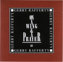 On A Wing & A Prayer/Gerry Rafferty