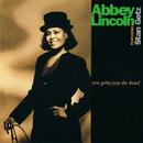 ユ-・ガッタ・ペイ・ザ・バンド/Abbey Lincoln