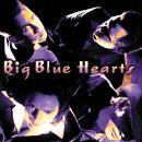 Big Blue Hearts/Big Blue Hearts