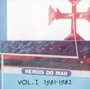 Heróis Do Mar Vol. I (1981-1982)/Heróis Do Mar