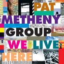 ウィ・リヴ・ヒア/Pat Metheny Group
