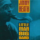 Little Man Big Band/Jimmy Heath