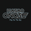 Play For The Sky/MASAO ONOSE