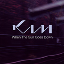 When The Sun Goes Down/KAM