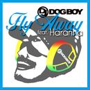 フライ.アウェイ feat.ハランナ/DJ DOGBOY