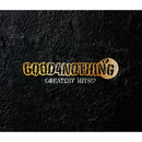 GREATEST HITS!?/GOOD 4 NOTHING