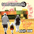 RIGHT NOW/GOOD 4 NOTHING