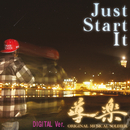 Just Start It(DIGITAL Ver.)/導楽