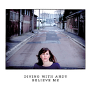 Believe Me/Diving With Andy