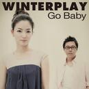 ゴー・ベイビー/WINTERPLAY