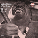 Door To Door/Albert King, Otis Rush