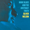 More Blues And The Abstract Truth/Oliver Nelson