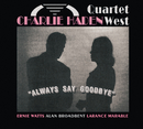 Always Say Goodbye/Charlie Haden Quartet West