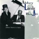 ホエン・ゼア・イズ・ラヴ/Abbey Lincoln, Hank Jones