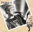 Ao Vivo No Johnny Guitar/Palma's Gang