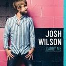 Carry Me/Josh Wilson