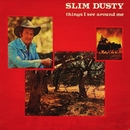 Things I See Around Me (Remastered)/Slim Dusty