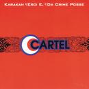 Cartel/Karakan, Da Crime Posse, Erci Ergun, Cartel