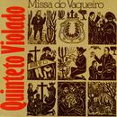 A Missa Do Vaqueiro/Quinteto Violado