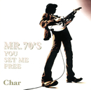MR.70'S YOU SET ME FREE/CHAR