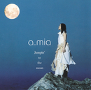Jumpin'to the moon/a.mia