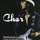 Touch my love Again/CHAR
