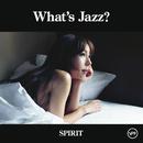 What's Jazz? ―SPIRIT―/akiko