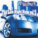 The Late Night Hype Vol.2/Fingazz