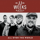 All Over the World/JJ Weeks Band