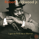 I Got To Find Me A Woman/Robert Lockwood, Jr.