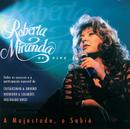 A Majestade, O Sabia (Live)/Roberta Miranda