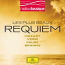 Les plus beaux Requiem: Mozart, Verdi, Fauré, Brahms/Multi Interprètes