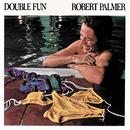 Double Fun/Robert Palmer