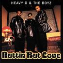 Nuttin' But Love/Heavy D & The Boyz