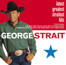 Latest Greatest Straitest Hits/George Strait