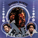 Can't Get Enough/Barry White