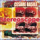 Stereoscope/Cesare Basile