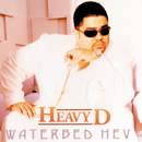 Waterbed Hev/Heavy D