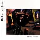 フライング・カウボーイズ/Rickie Lee Jones