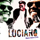 Where There Is Life/Luciano