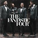 Wait A Minute/The Fantastic Four