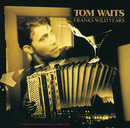 Franks Wild Years/Tom Waits