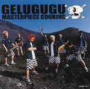 MASTERPIECE COOKING/GELUGUGU