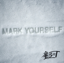 MARK YOURSELF/童子-T
