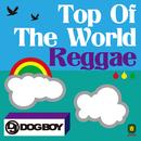 トップ・オブ・ザ・ワールド・レゲエ/DJ DOGBOY